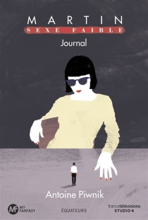 Martin : sexe faible : journal - AntoinePiwnik