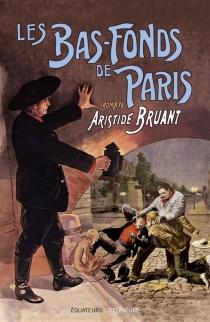Les bas-fonds de Paris - AristideBruant