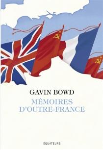 Mémoires d'Outre-France - GavinBowd