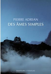 Des âmes simples - PierreAdrian