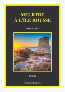 Meurtre à l'Ile Rousse - RémiTalbi