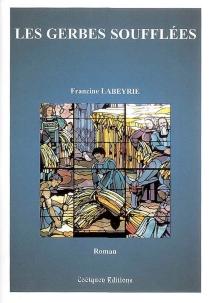 Les gerbes soufflées - FrancineLabeyrie