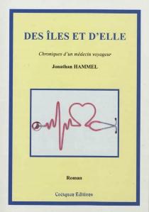 Des îles et d'elle : chroniques d'un médecin voyageur - JonathanHammel