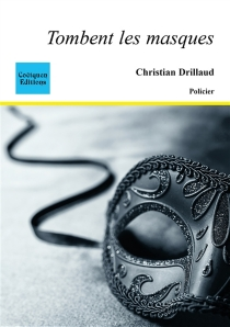 Tombent les masques - Christian Drillaud