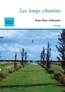Les longs chemins - Jean-MarcAithamon