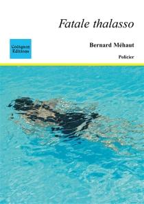 Fatale thalasso - BernardMéhaut