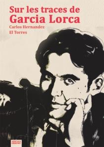 Sur les traces de Garcia Lorca - El Torres
