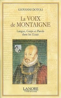 La voix de Montaigne : langue, corps et parole dans les Essais - GiovanniDotoli