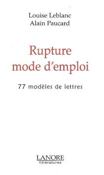 Rupture mode d'emploi : 77 modèles de lettres - LouiseLeblanc