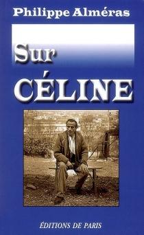 Sur Céline - PhilippeAlméras