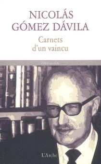 Carnets d'un vaincu - NicolásGómez Dávila