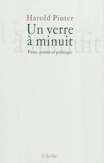 Un verre à minuit : prose, poésie et politique - HaroldPinter