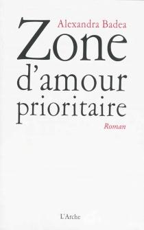 Zone d'amour prioritaire - AlexandraBadea