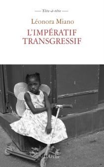 L'impératif transgressif : communications, réflexions - LéonoraMiano