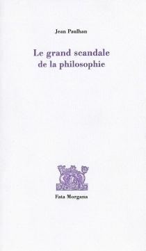 Le grand scandale de la philosophie - JeanPaulhan