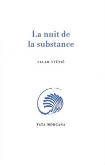 La nuit de la substance - SalahStétié