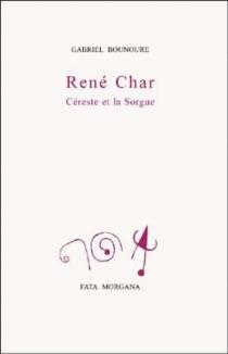 René Char, Céreste et la Sorgue - GabrielBounoure