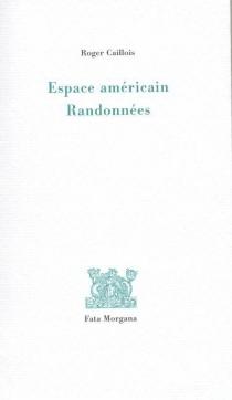 Espace américain| Randonnées - RogerCaillois