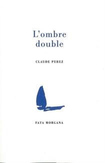L'ombre double - ClaudePérez