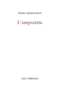 L'empreinte - PierreBergounioux