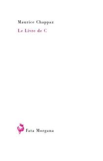 Le livre de C - MauriceChappaz