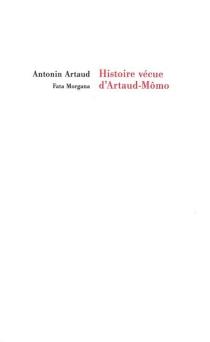 Histoire vécue d'Artaud-Mômo - AntoninArtaud