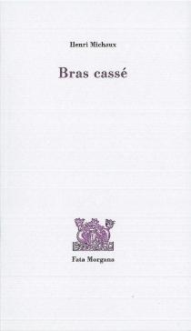 Bras cassé - HenriMichaux