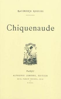 Chiquenaude - RaymondRoussel