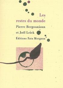 Les restes du monde - PierreBergounioux