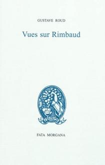 Vues sur Rimbaud - GustaveRoud