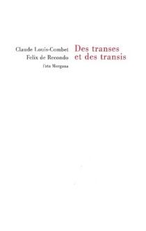 Des transes et des transis - ClaudeLouis-Combet