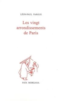 Les vingt arrondissements de Paris - Léon-PaulFargue