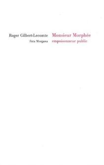 Monsieur Morphée, empoisonneur public - RogerGilbert-Lecomte