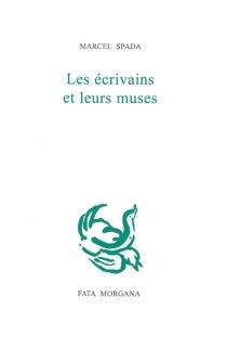 Les écrivains et leurs muses - MarcelSpada