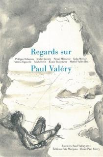 Regards sur Paul Valéry - Journées Paul Valéry