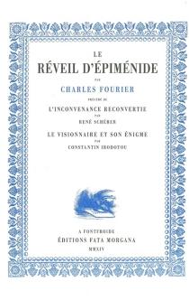 Le réveil d'Epiménide| Précédé de L'inconvenance reconvertie| Le visionnaire et son énigme - CharlesFourier