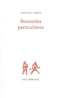 Boussoles particulières - Léon-PaulFargue