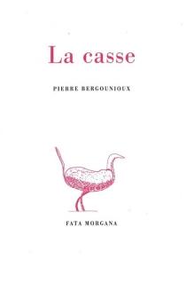 La casse - PierreBergounioux