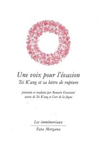 Une voix pour l'évasion : Tsi K'ang et sa lettre de rupture| Suivi de Tsi K'ang et l'art de la fugue - RomainGraziani