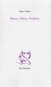 Mauss, Valéry, Paulhan - RogerCaillois