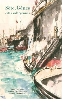 Sète, Gênes, cités valéryennes - Journées Paul Valéry