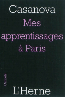 Mes apprentissages à Paris - Giovanni Giacomo Casanova