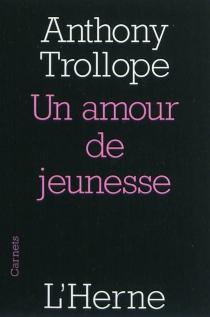 Un amour de jeunesse - AnthonyTrollope