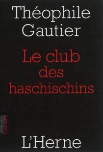 Le club des haschischins| Suivi de La pipe d'opium - ThéophileGautier