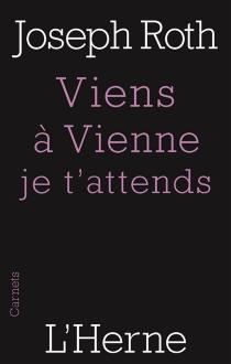 Viens à Vienne, je t'attends - JosephRoth