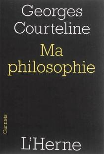 Ma philosophie : 1917 - GeorgesCourteline