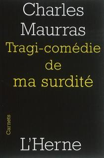 Tragi-comédie de ma surdité : 1945 - CharlesMaurras