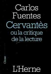 Cervantès ou La critique de la lecture - CarlosFuentes