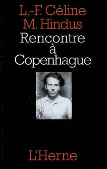 Rencontre à Copenhague - Louis-FerdinandCéline