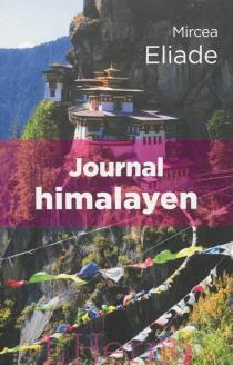 Journal himalayen : et autres voyages - MirceaEliade